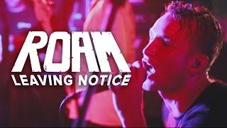 Смотреть клип Roam - Leaving Notice