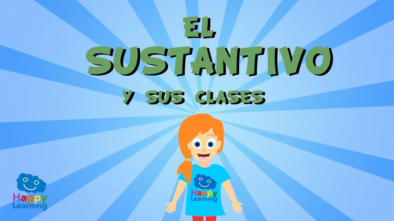 El Sustantivo Y Sus Clases Videos Educativos Para Niños Youtube