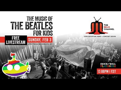 The Music of the Beatles for Kids :: 2/3/19 | 12PM ET :: Brooklyn Bowl :: Full Show
