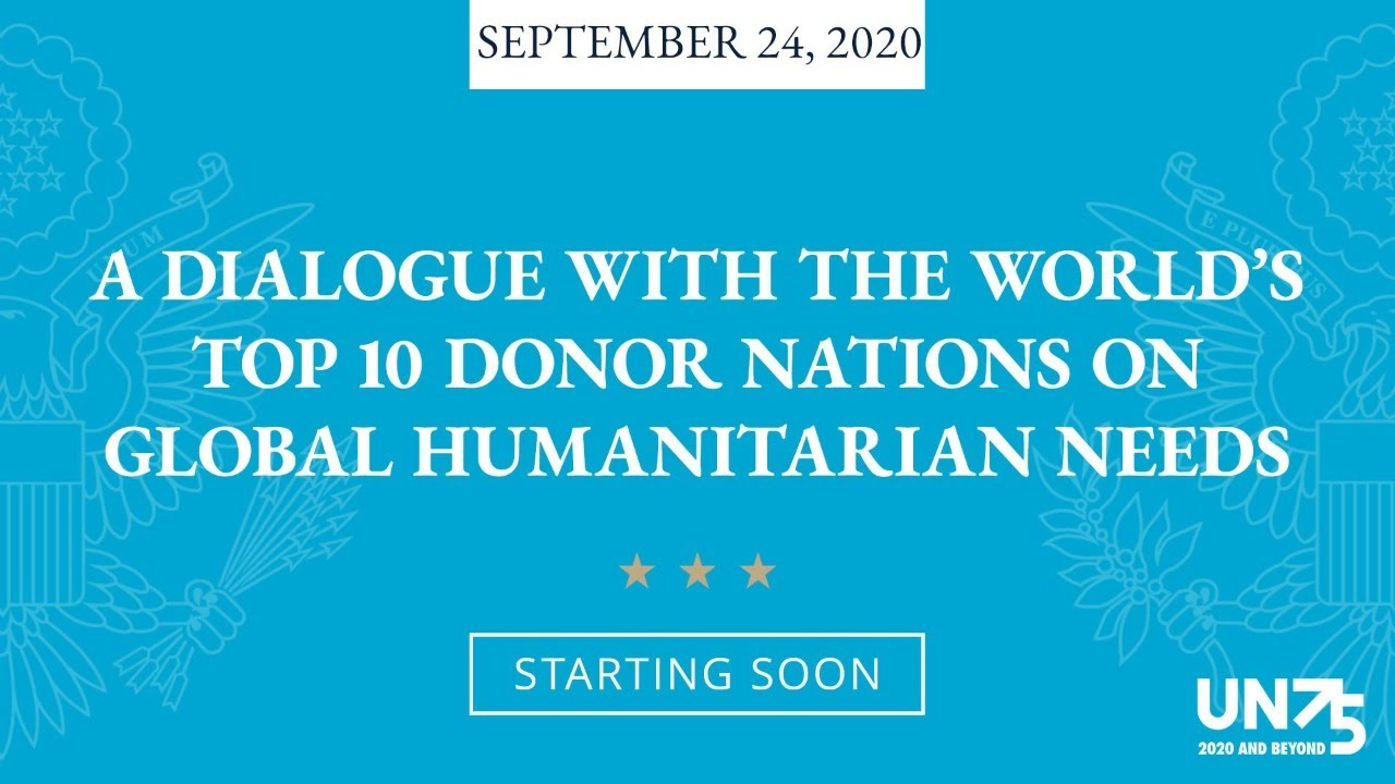A Dialogue with the World's Top Ten Donor Nations on Global Humanitarian Needs - 9:30 a.m.