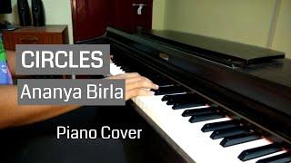 Circles - Ananya Birla \\ Piano Cover