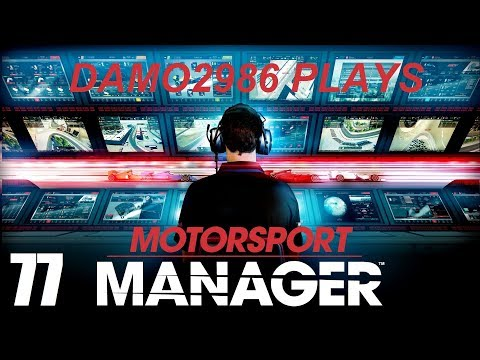 Let's Play Motorsport Manager - Part 77