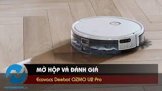 Mở hộp và đánh giá Robot hút bụi lau nhà Ecovacs Deebot OZMO U2 Pro