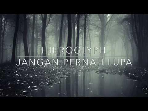 HIEROGLYPH - JANGAN PERNAH LUPA (Anime Version)