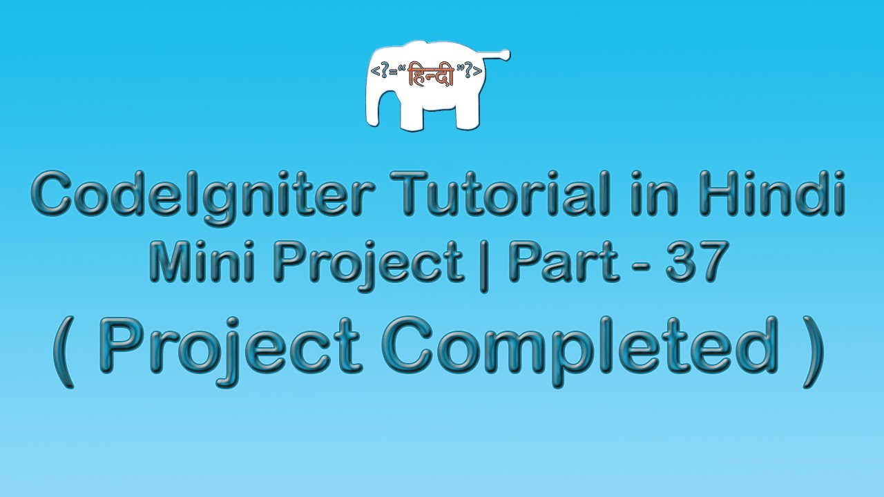 CodeIgniter Project Tutorial in Hindi/Urudu ( Project Completed. )