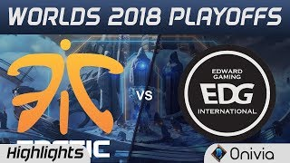 FNC vs EDG Game 1 Highlights Worlds 2018 Playoffs Fnatic vs Edward Gaming by Onivia