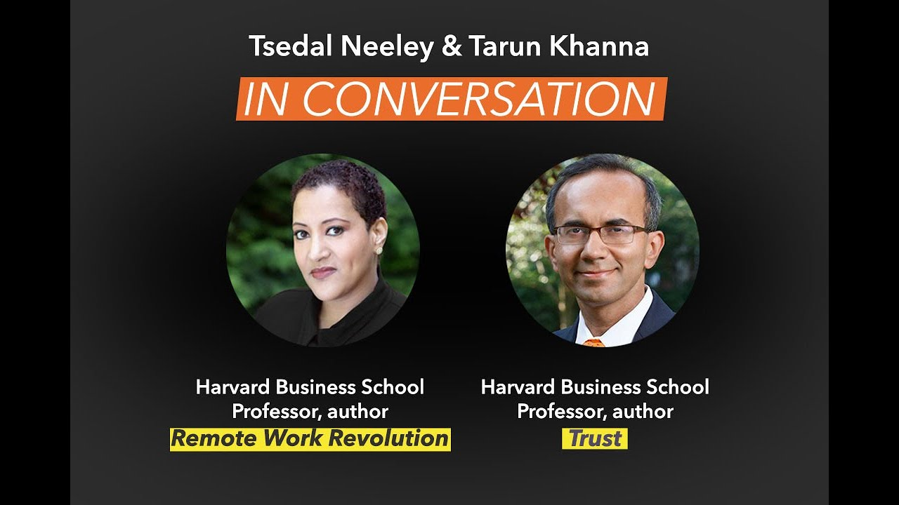 Tsedal Neeley and Tarun Khanna in Conversation