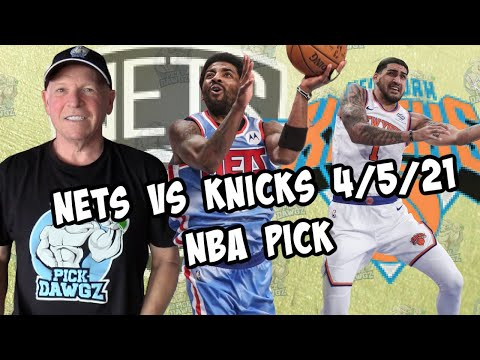 Brooklyn Nets vs New York Knicks 4/5/21 Free NBA Pick and Prediction NBA Betting Tips