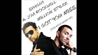Shaggy ft. Jovi Rockwell vs. Million Stylez - I Got You Miss (DeeJayOvi Mash-Up)