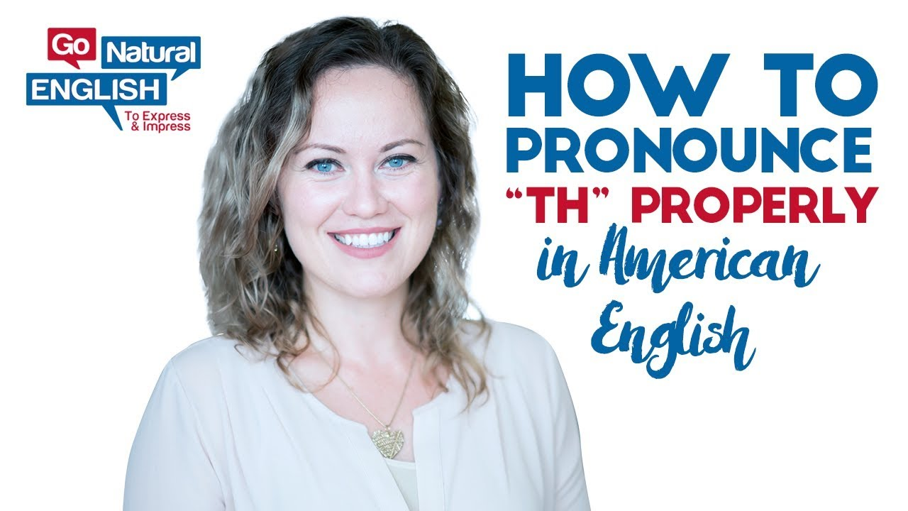 How to pronounce quot th quot properly in english youtube