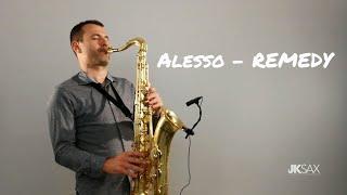 Alesso - REMEDY - JK Sax Cover