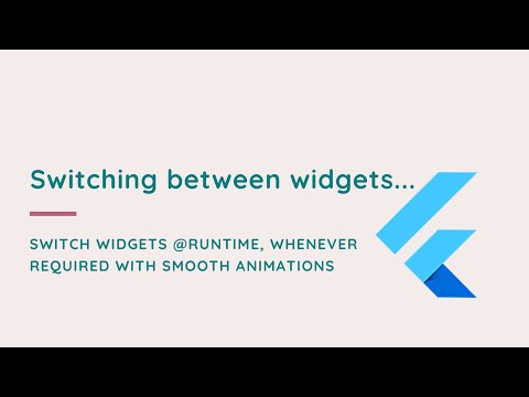 Switching between widgets   Flutter Tutorial