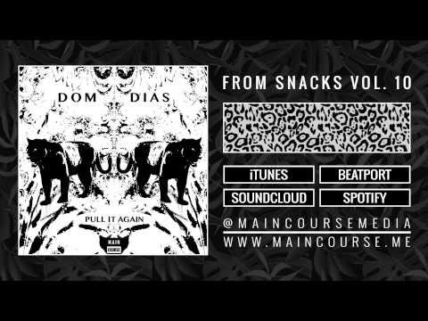 Dom Dias - Pull It Again (Main Course)