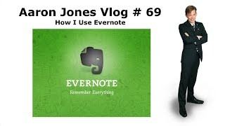 How I use Evernote : Aaron Jones Vlog # 69