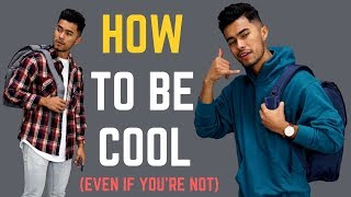 6 Ways to Trick People Into Thinking You're Cool
