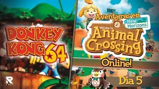NOCHE DOBLE: DONKEY KONG 64/ ANIMAL CROSSING NEW HORIZONS ONLINE ( DIA 5 )