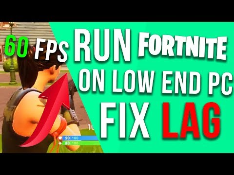 *NEW* RUN FORTNITE ON LOW END PC /LAPTOP HOW TO FIX LAG FRAME DROP AND STUTTER FPS GUIDE 2018