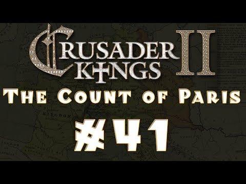 Let's Play: Crusader Kings II -- The Count of Paris -- Ep 41