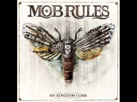 Mob Rules - My Kingdom Come