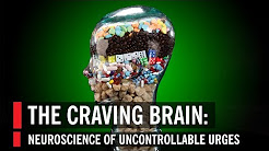 The Craving Brain: Neuroscience of Uncontrollable Urges