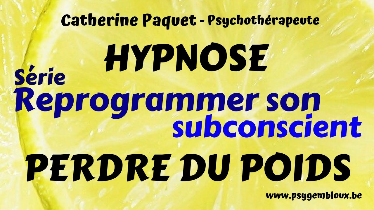 Reprogrammer Son Subconscient Perdre Du Poids Hypnose Youtube