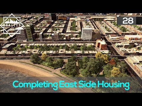 Cities Skyline : Dralley - Completing East Side Housing (EP28)