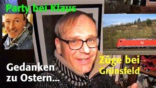 Party bei Klaus | Gedanken zu Ostern | Züge bei Grünsfeld #kunstmichiworld 013