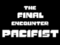 The Final Encounter Pacifist Ending mp3