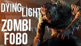 dying light trke   zombi fobo be the zombie modu