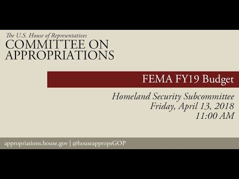 Hearing: FY 2019 Budget - Federal Emergency Management Agency (EventID=108112)