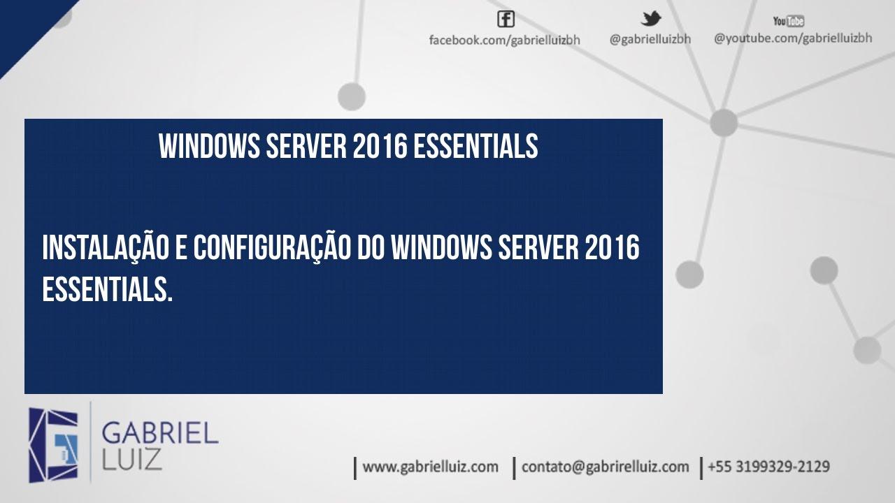 Instalação e configuração do Windows Server 2016 Essentials