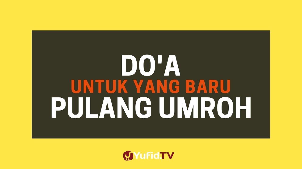 Doa Untuk Yang Baru Pulang Umroh Poster Dakwah Yufid Tv