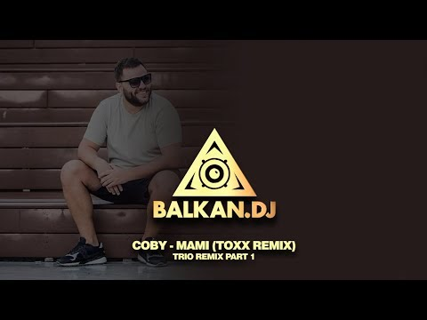 Coby - Mami (DJ ToXx Remix) | TRIO REMIX PART 1