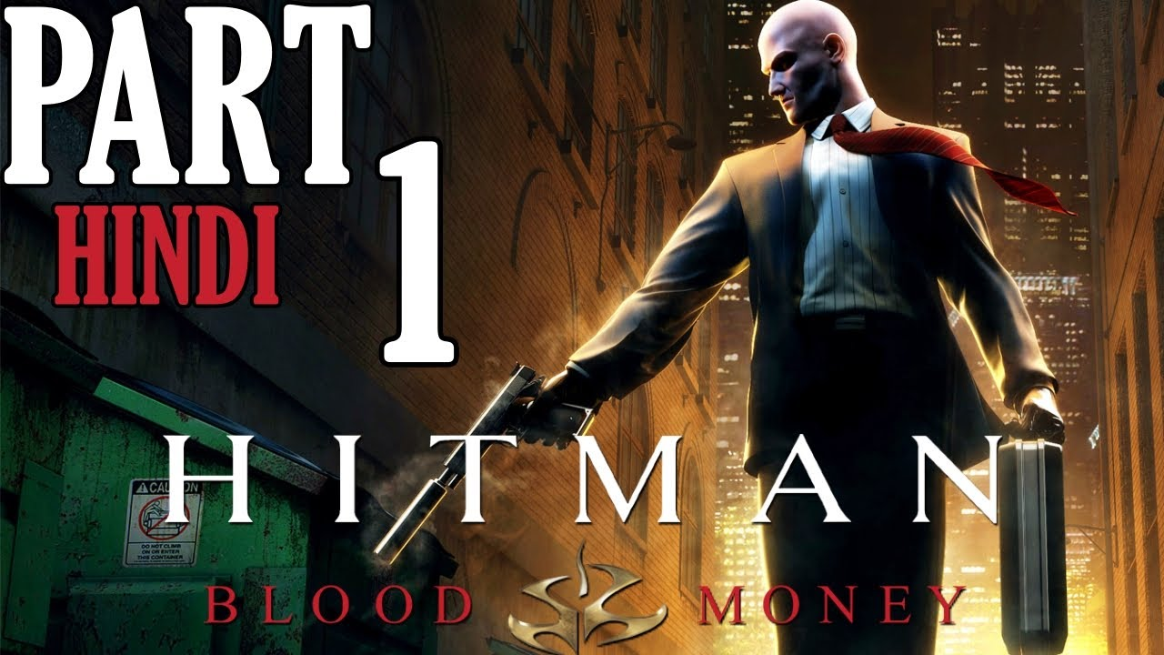 Hitman Blood Money In Hindi Walkthrough Gameplay Part 1 Youtube