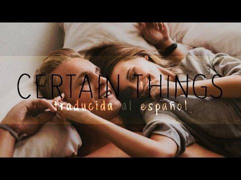 Certain Things - James Arthur (Traducida al Español)