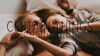 Certain Things - James Arthur (Traducida al Español)