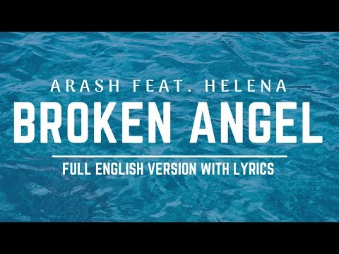 Arash - Broken Angel ( Feat.Helena) ( Full English version lyrics)#arash #lyric video