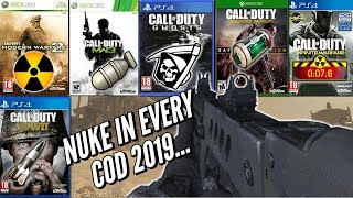 Getting A NUKE In EVERY Call Of Duty In 2019...
