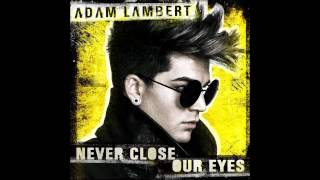 Adam Lambert - Never Close Our Eyes (Almighty Club Remix)