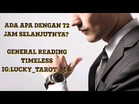 ⚡ENERGY 72 JAM SELANJUTNYA⚡GENERAL READING TIMELESS