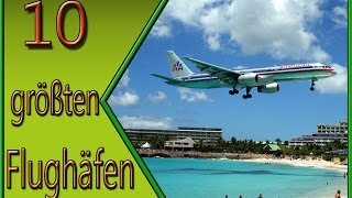 10 größten Flughäfen der Welt [HD]
