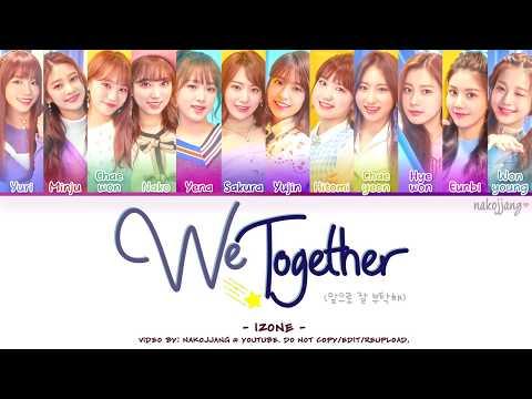 IZ*ONE (아이즈원) – WE TOGETHER (앞으로 잘 부탁해) (Coded Lyrics Eng/Rom/Han/가사)