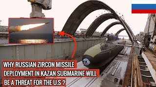 RUSSIAN KAZAN NUCLEAR SUBMARINE ARMED WITH HYPERSONIC ZIRCON MISSILE !