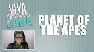 Planet of the Apes Tutorial - VivaGlamLana