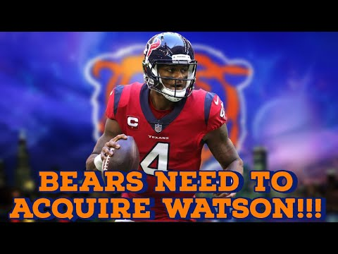 Why The Chicago Bears NEED To Trade For Deshaun Watson????