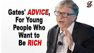 Bill Gates' Advice for Young People Who Want to Be Rich