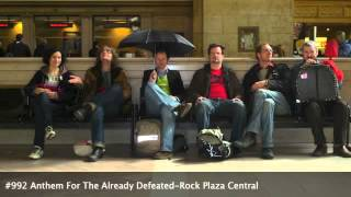 #992 Anthem For The Already Defeated-Rock Plaza Central