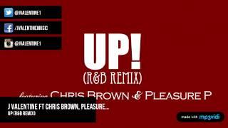 Up R B Remix J Valentine Ft Chris Brown, Pleasure....mp3