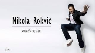 Nikola Rokvic   Precuti me (2008) - Ja nisam taj