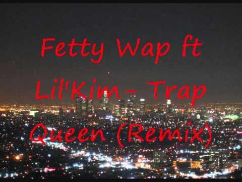 Fetty Wap Ft Lil Kim- Trap Queen (Remix)